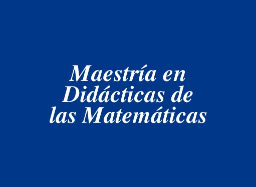 Maestría en Didáctica de las matemáticas